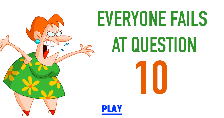 Everyone fails at question 10