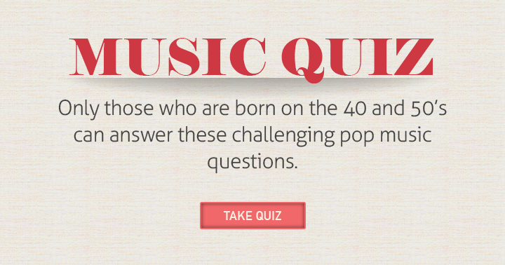 Are you from between the 40's and 50's? Then take this challenging pop music quiz!