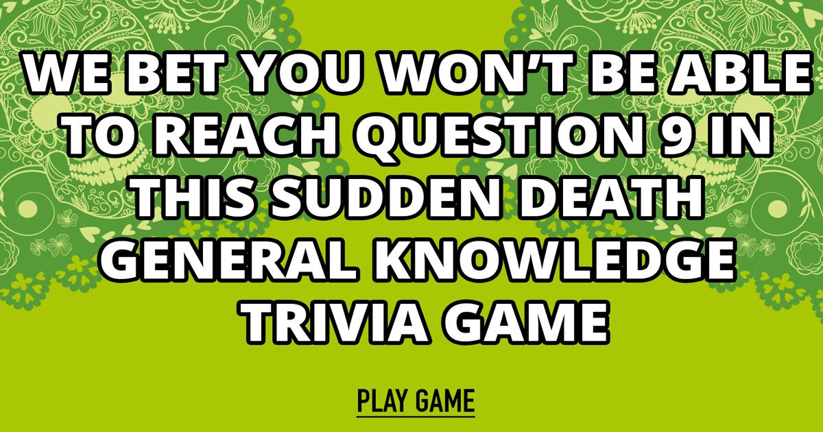 Mixed Trivia Sudden Death Quiz
