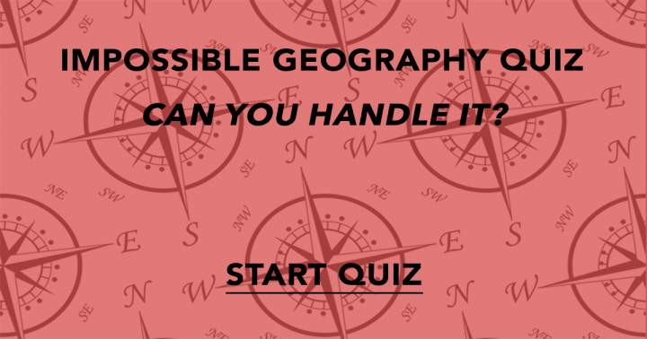 Impossible Geography Quiz