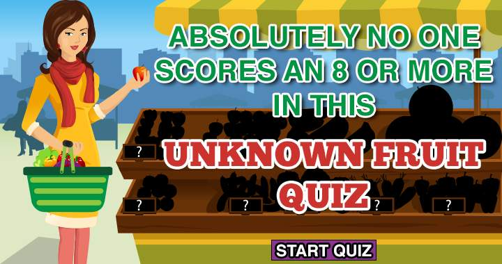 No one scores an 8 or more in this unknown fruit quiz!