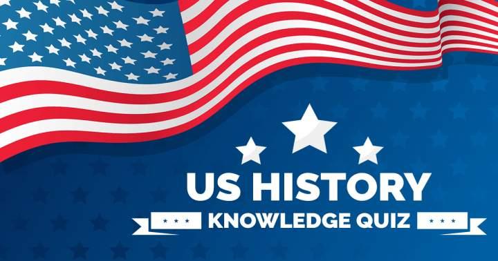 US History Knowledge Quiz