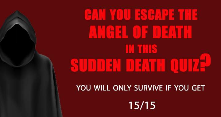 Can you escape from the angel of death?