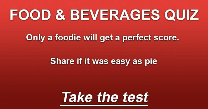 Fun quiz about Food & Beverages.