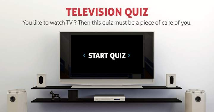 You like to watch TV? Then this quiz must be a piece of cake for you.