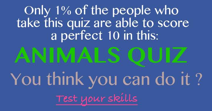 Animal Trivia Quiz. You think you can do it?