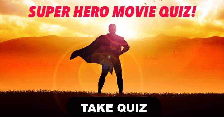 Super Hero! Movie Quiz. What do you know about our super heros?