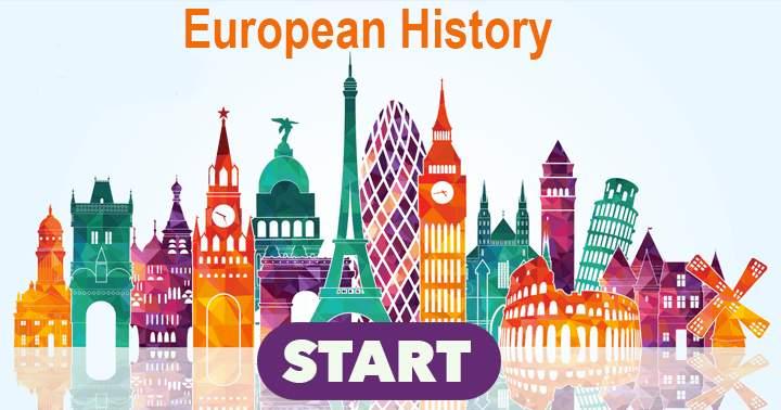 European history quiz.