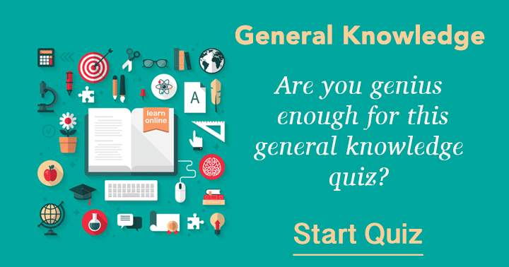 Are you genius enough for this general knowledge quiz?