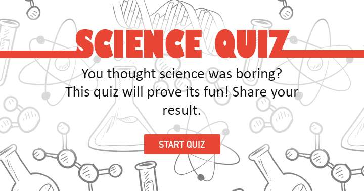 This quiz proves science doesn't have to be boring