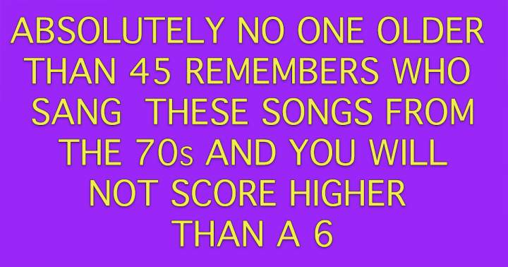 Who Sang These Songs From The 70s?