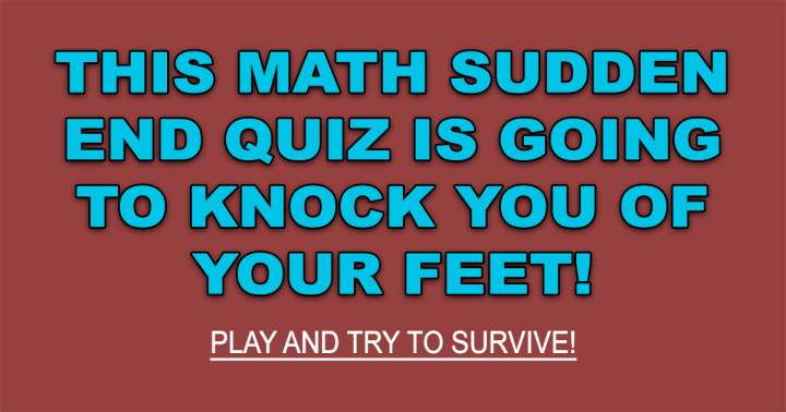 Sudden End Math Quiz