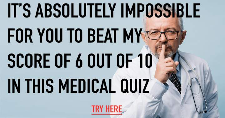 Impossible Medical Quiz