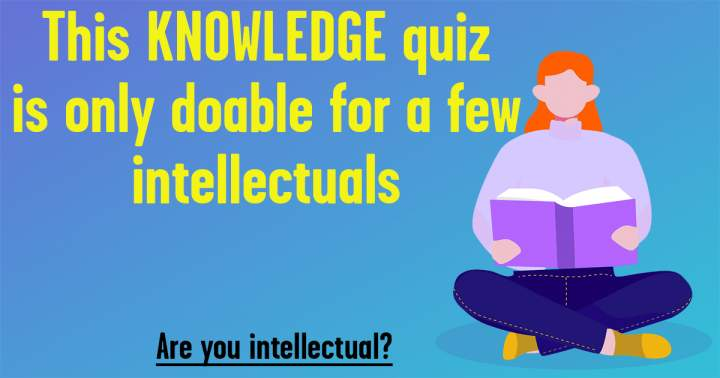 Knowledge Quiz For Intellectuals