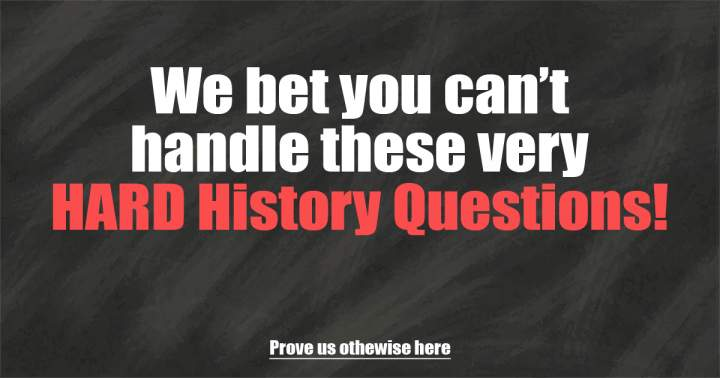 HARD History Questions